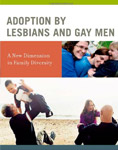 Adoption by Lesbians and Gay Men- A New Dimension in Family Diversity