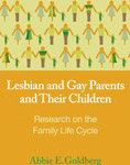 Lesbian and Gay Parents and Their Children: Research on the Family Life Cycle